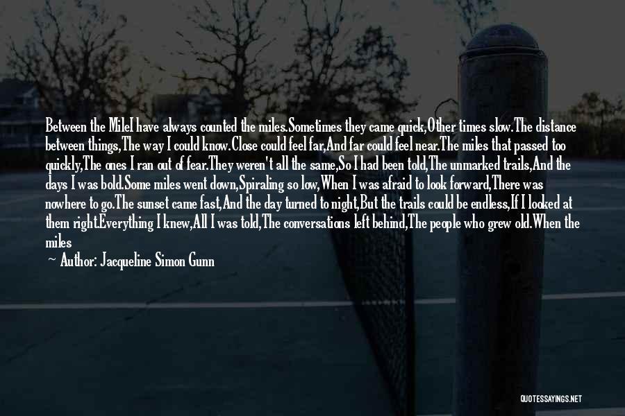 Jacqueline Simon Gunn Quotes 1546465