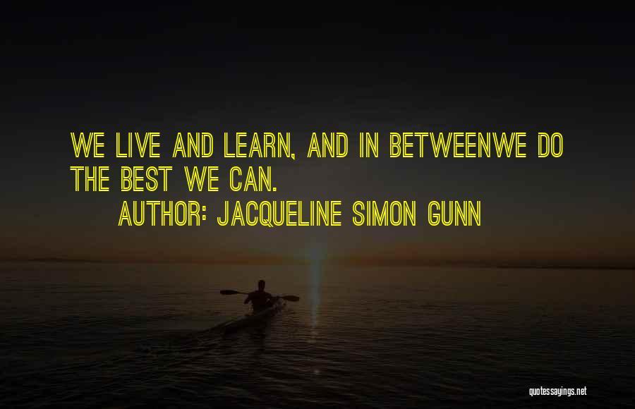 Jacqueline Simon Gunn Quotes 1777716
