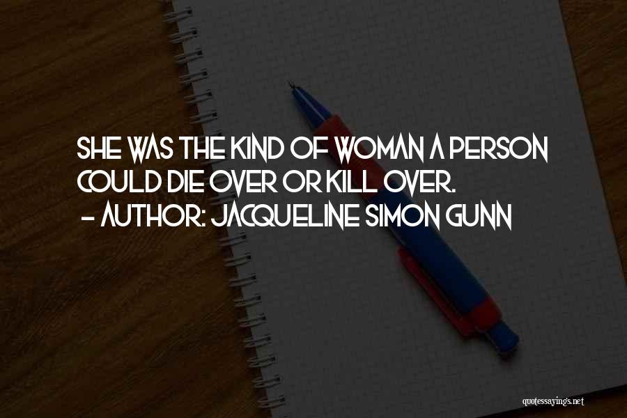 Jacqueline Simon Gunn Quotes 1876251