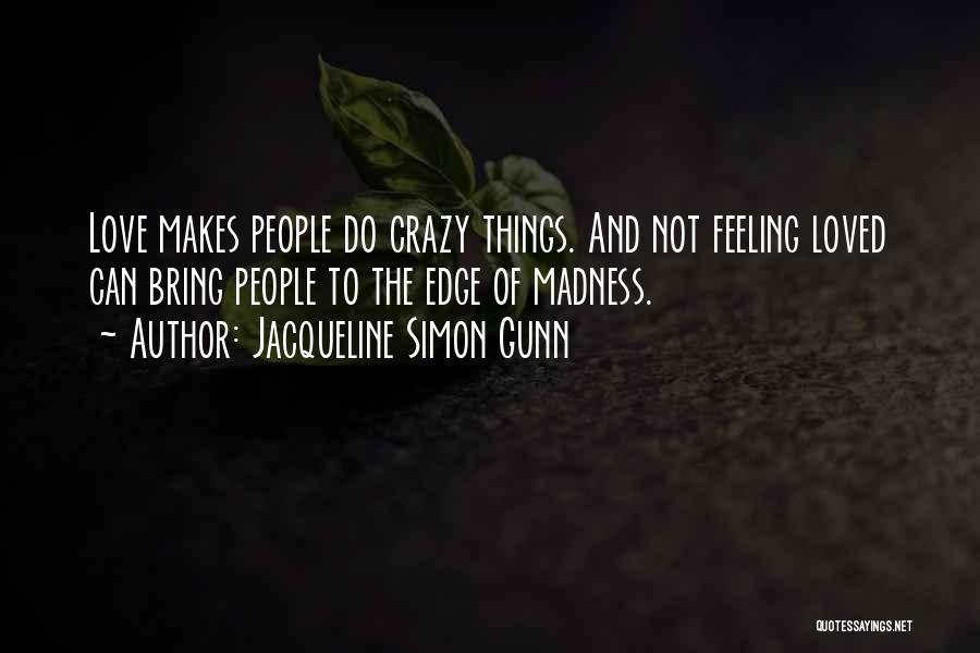 Jacqueline Simon Gunn Quotes 2104401