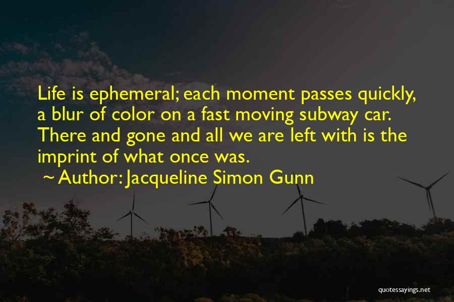 Jacqueline Simon Gunn Quotes 2269856