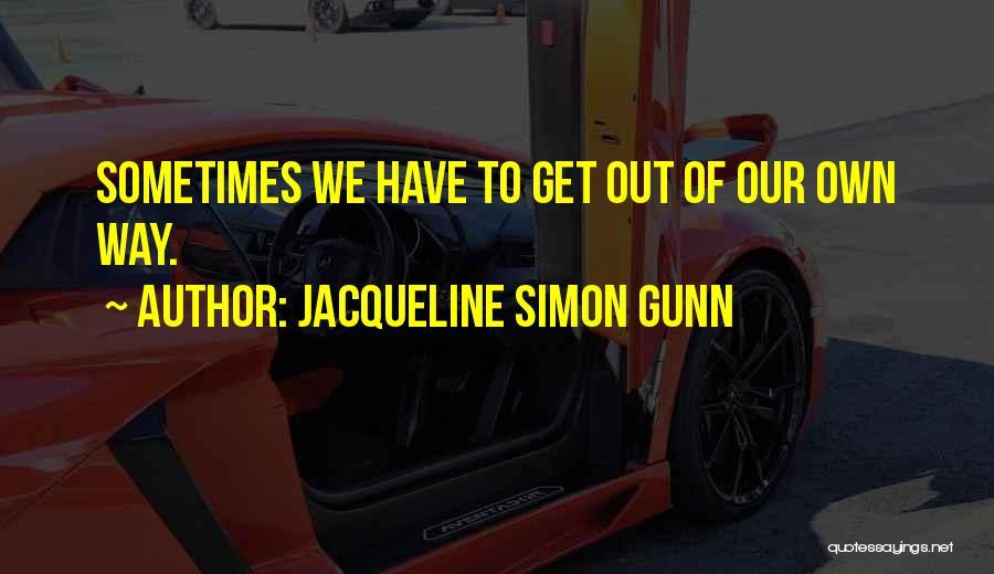 Jacqueline Simon Gunn Quotes 228110