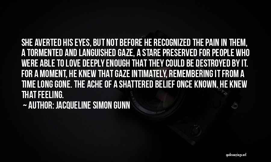 Jacqueline Simon Gunn Quotes 268677