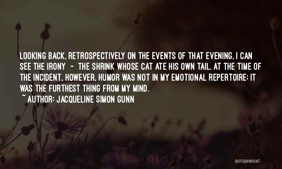 Jacqueline Simon Gunn Quotes 373595