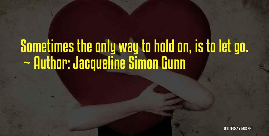 Jacqueline Simon Gunn Quotes 521444