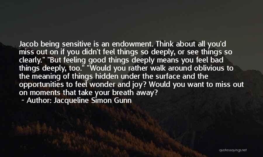 Jacqueline Simon Gunn Quotes 526677