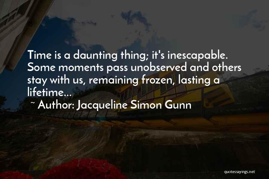 Jacqueline Simon Gunn Quotes 951311