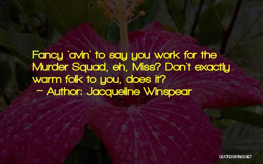Jacqueline Winspear Quotes 665353