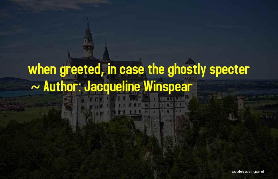 Jacqueline Winspear Quotes 943207
