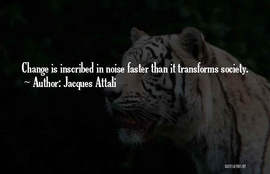 Jacques Attali Quotes 1193929