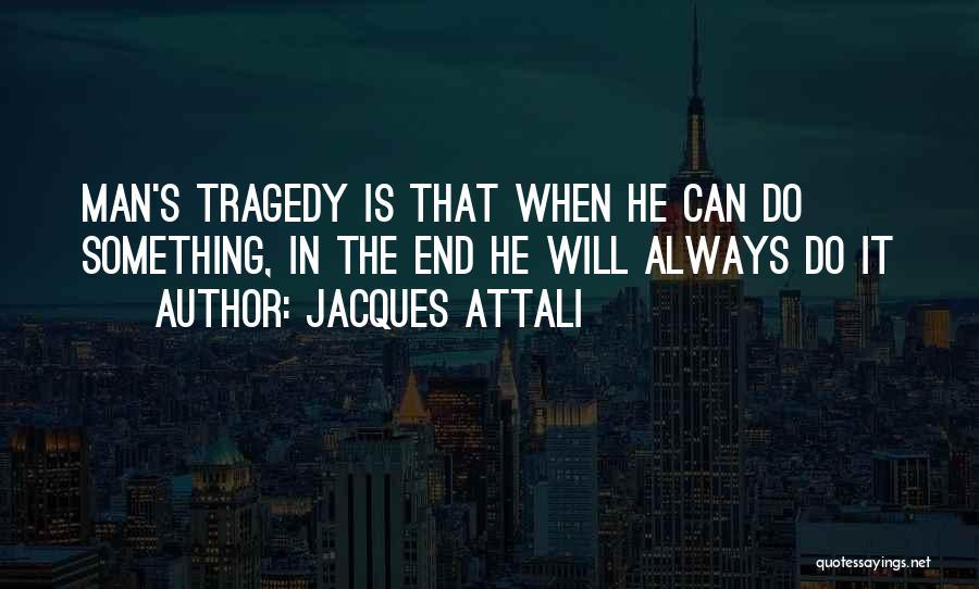 Jacques Attali Quotes 1623791