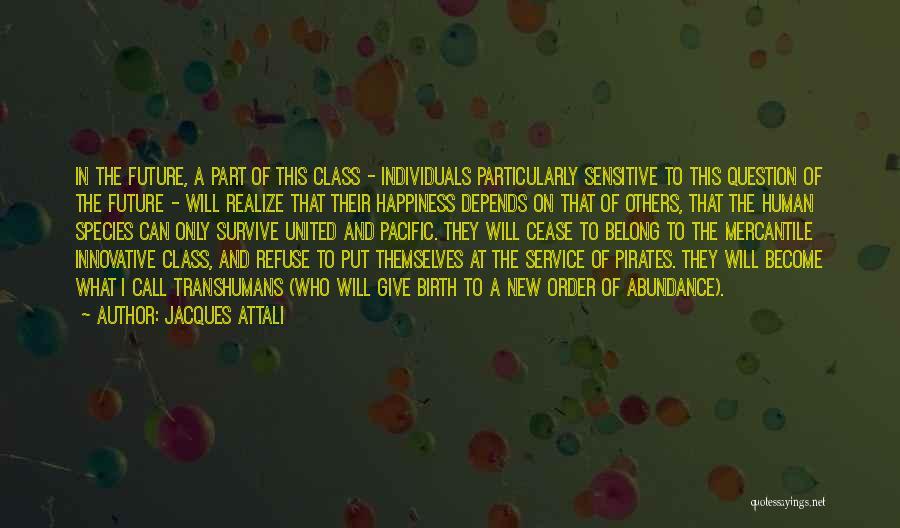 Jacques Attali Quotes 1682444