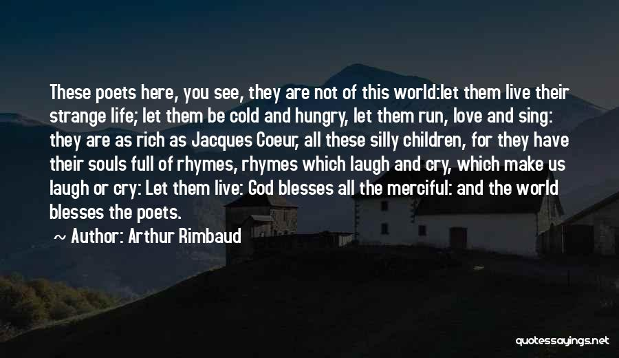 Jacques Coeur Quotes By Arthur Rimbaud