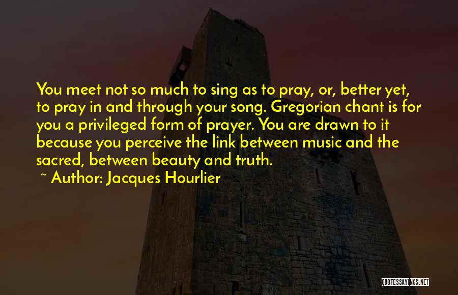 Jacques Hourlier Quotes 112249