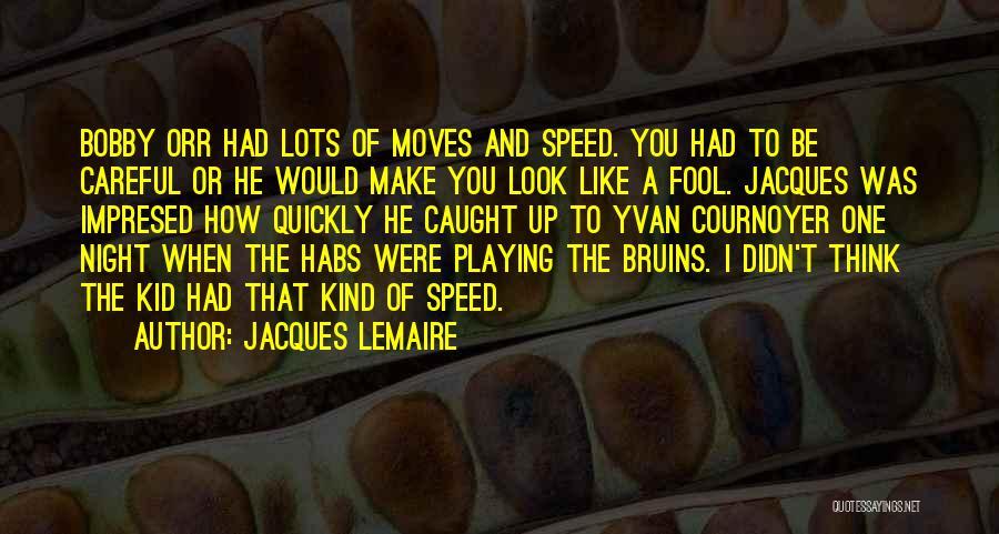 Jacques Lemaire Quotes 1234515