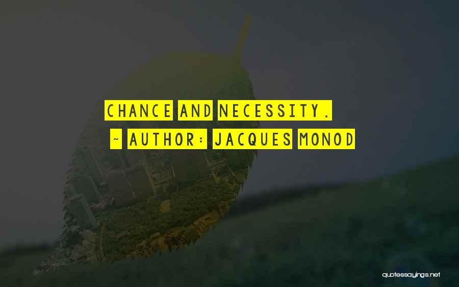 Jacques Monod Quotes 1348754