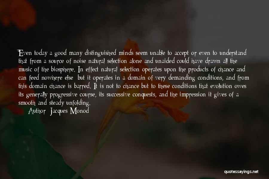 Jacques Monod Quotes 1643597