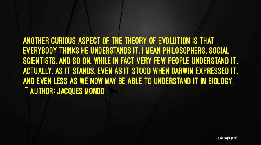 Jacques Monod Quotes 2246874