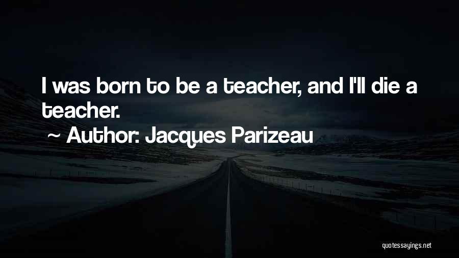 Jacques Parizeau Quotes 1075606