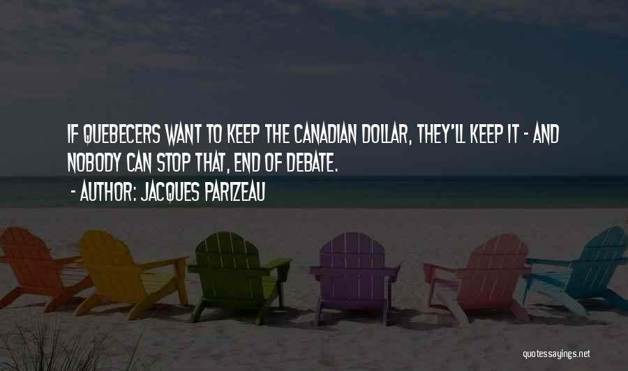 Jacques Parizeau Quotes 757164
