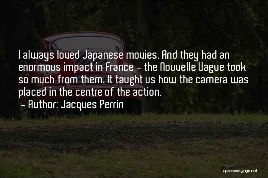 Jacques Perrin Quotes 1350976