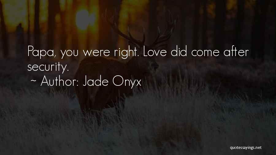 Jade Onyx Quotes 1987869
