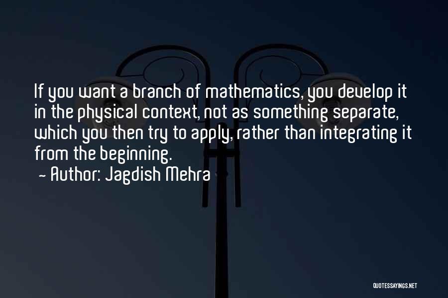 Jagdish Mehra Quotes 1854656