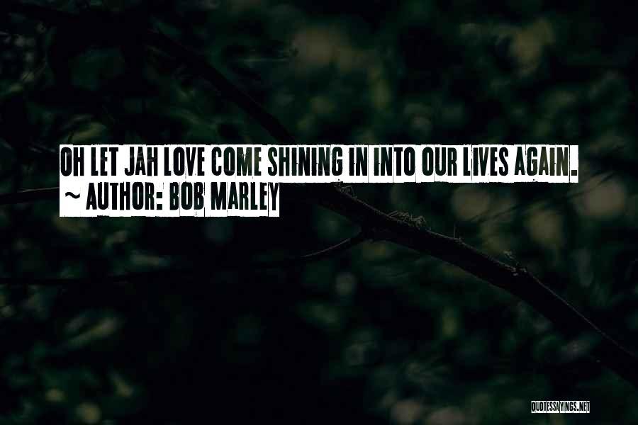 Jah Love Quotes By Bob Marley