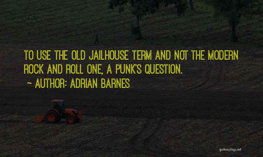 Jailhouse Quotes By Adrian Barnes