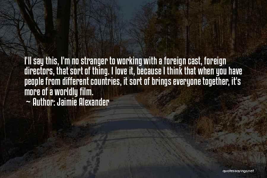 Jaimie Alexander Quotes 1074243