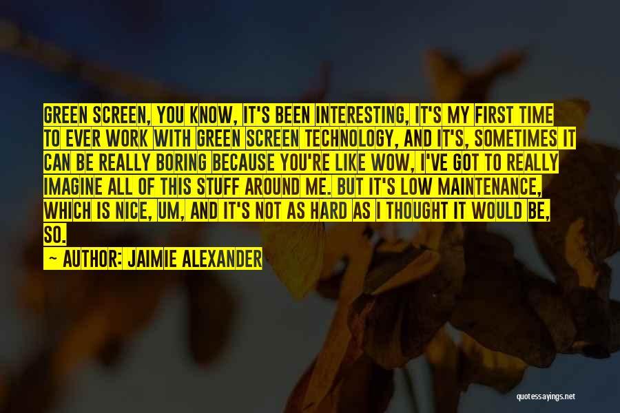 Jaimie Alexander Quotes 1079362