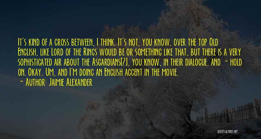 Jaimie Alexander Quotes 1372454