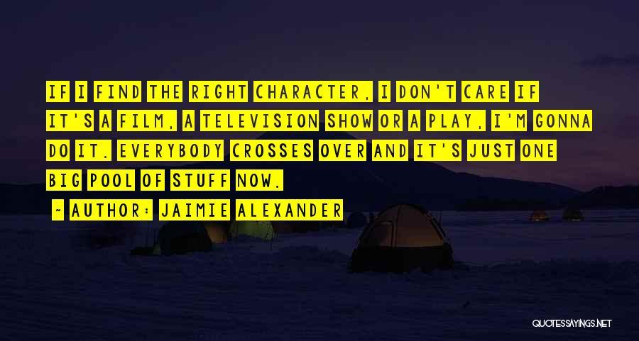 Jaimie Alexander Quotes 138266