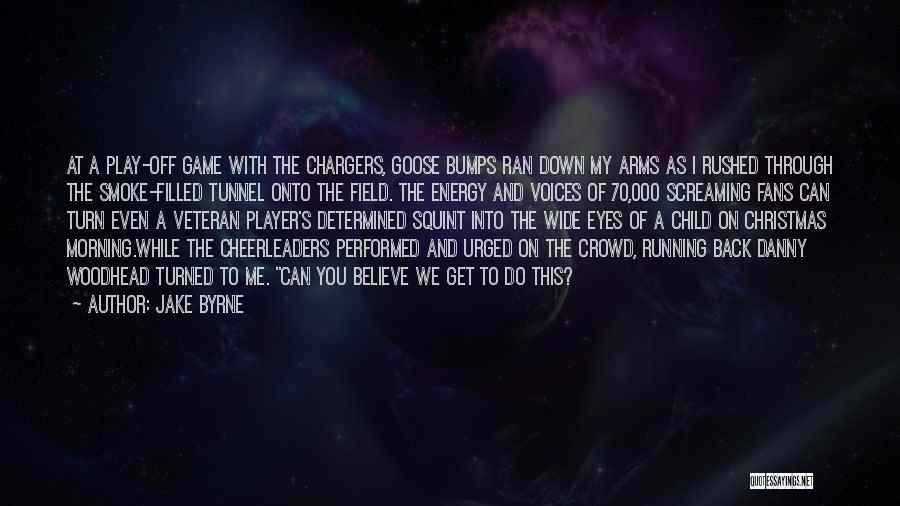 Jake Byrne Quotes 144802