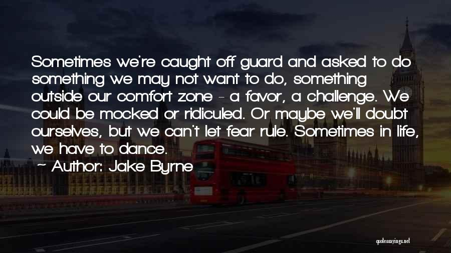 Jake Byrne Quotes 1869932