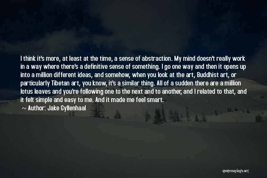 Jake Gyllenhaal Quotes 1001687