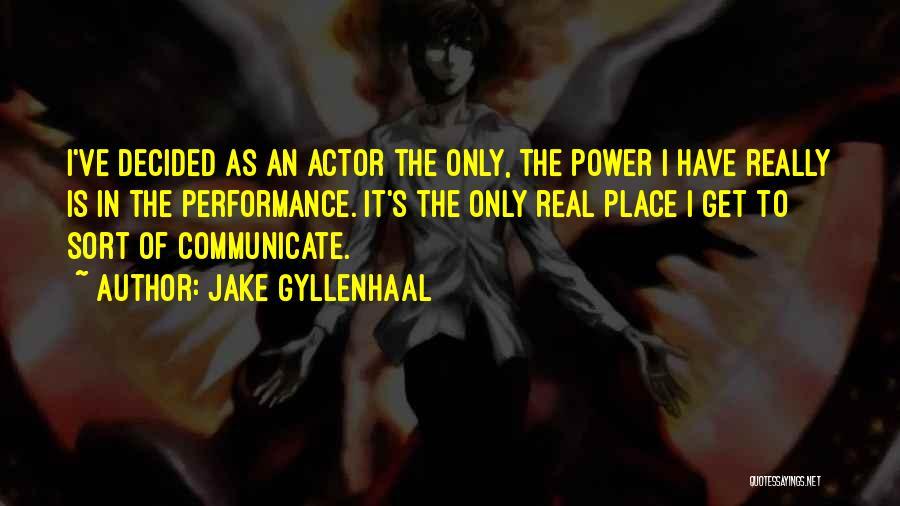 Jake Gyllenhaal Quotes 1049548