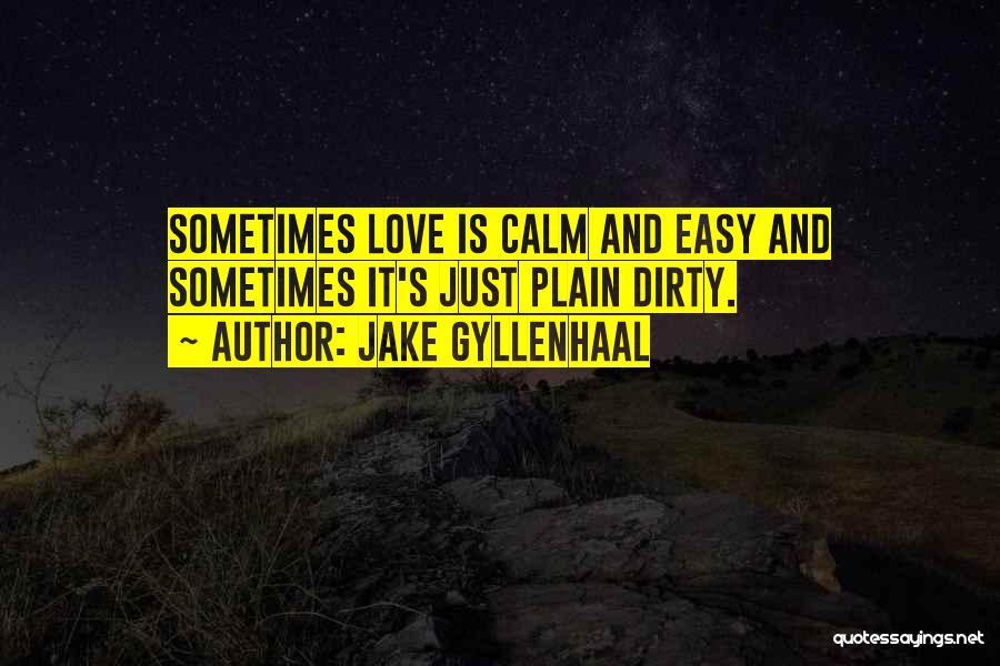 Jake Gyllenhaal Quotes 119090