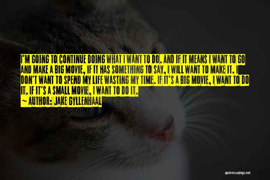 Jake Gyllenhaal Quotes 1192326