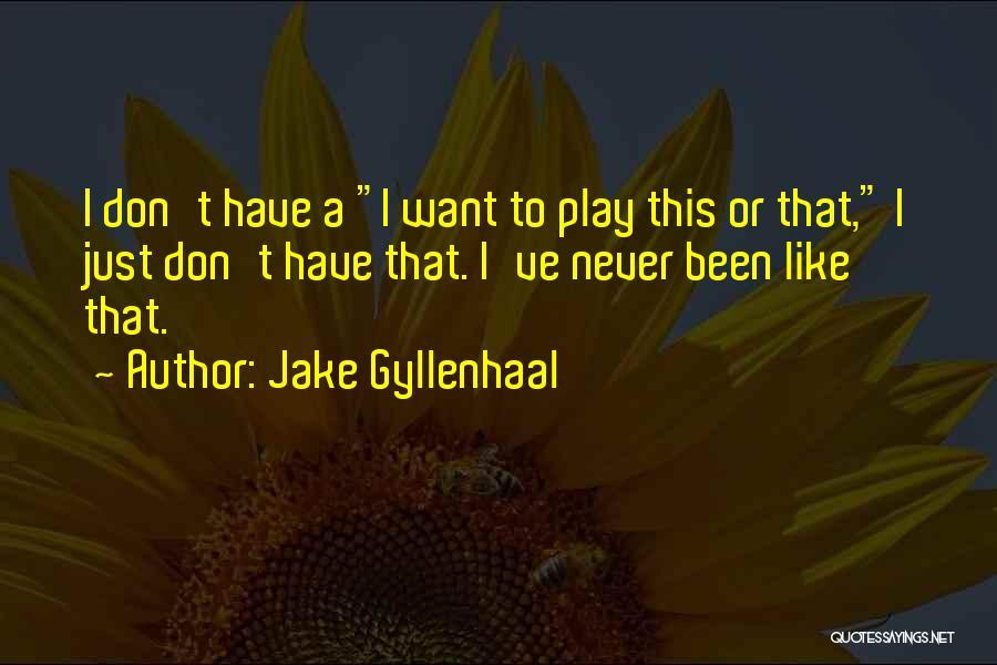 Jake Gyllenhaal Quotes 1211766