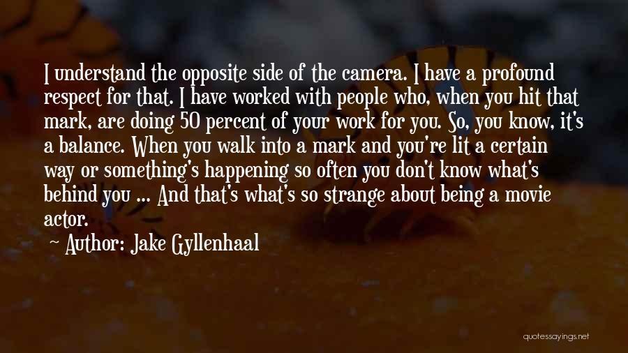 Jake Gyllenhaal Quotes 1225899