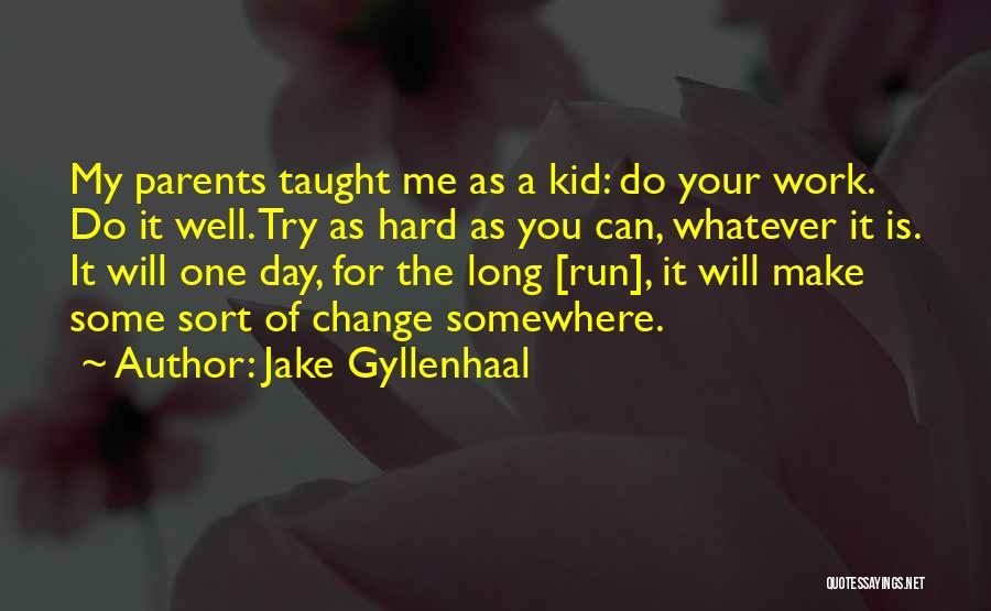 Jake Gyllenhaal Quotes 1249712