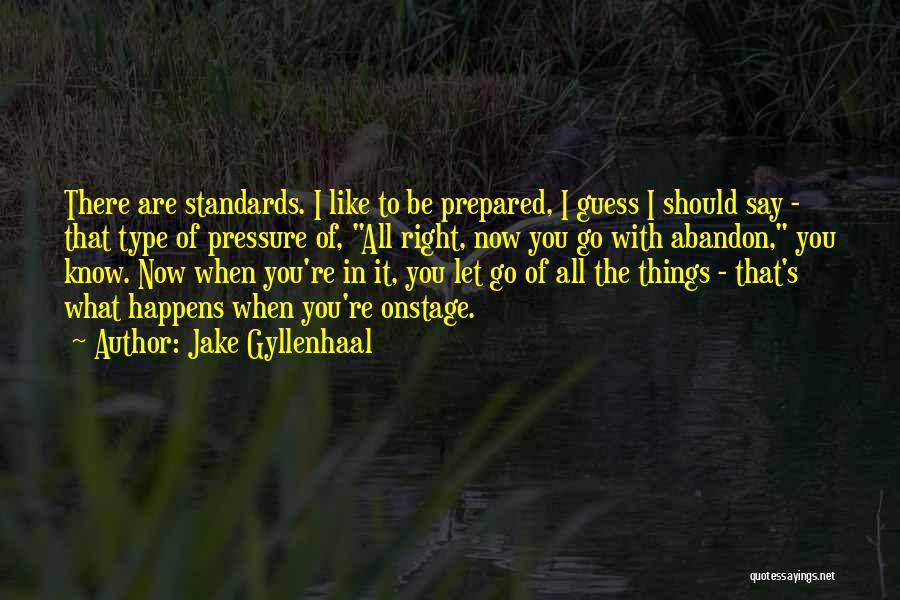 Jake Gyllenhaal Quotes 1324836