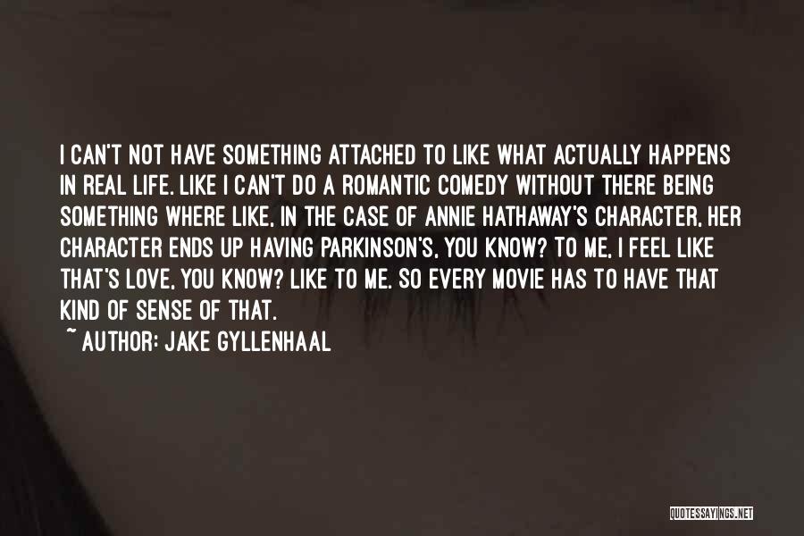 Jake Gyllenhaal Quotes 1538887