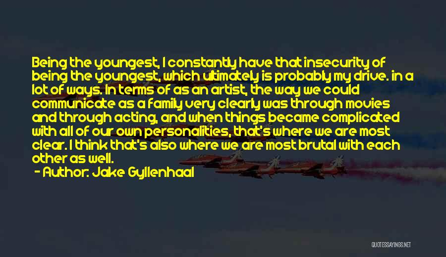Jake Gyllenhaal Quotes 1624052