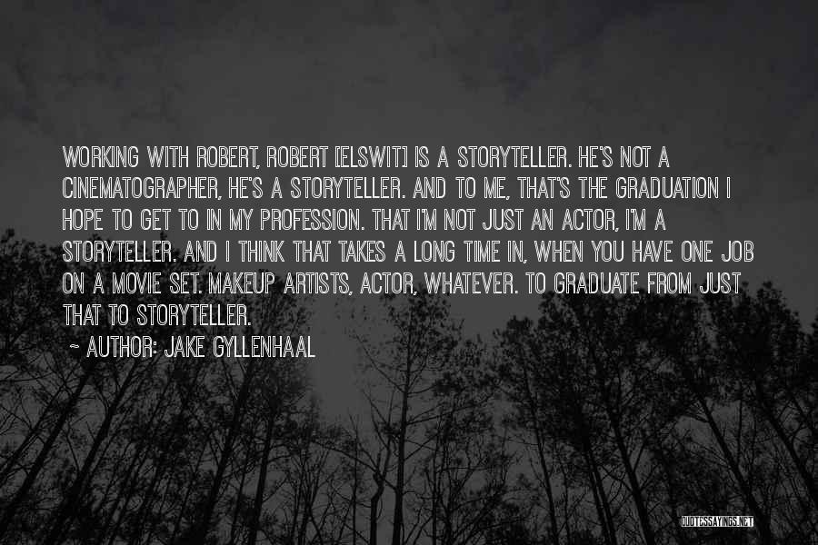 Jake Gyllenhaal Quotes 1652071