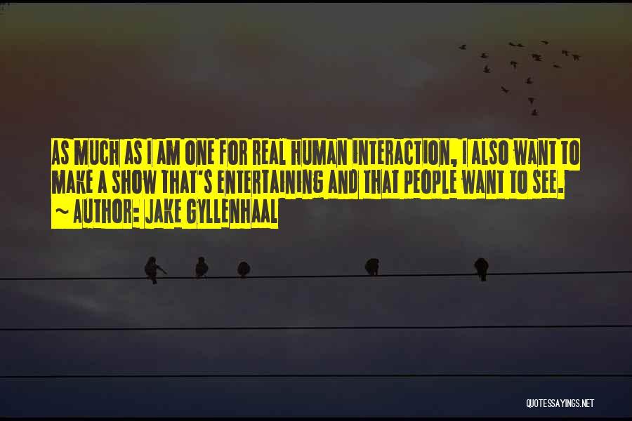 Jake Gyllenhaal Quotes 1696534