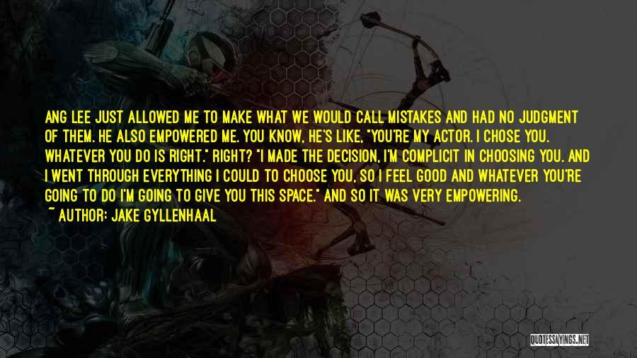 Jake Gyllenhaal Quotes 1700314