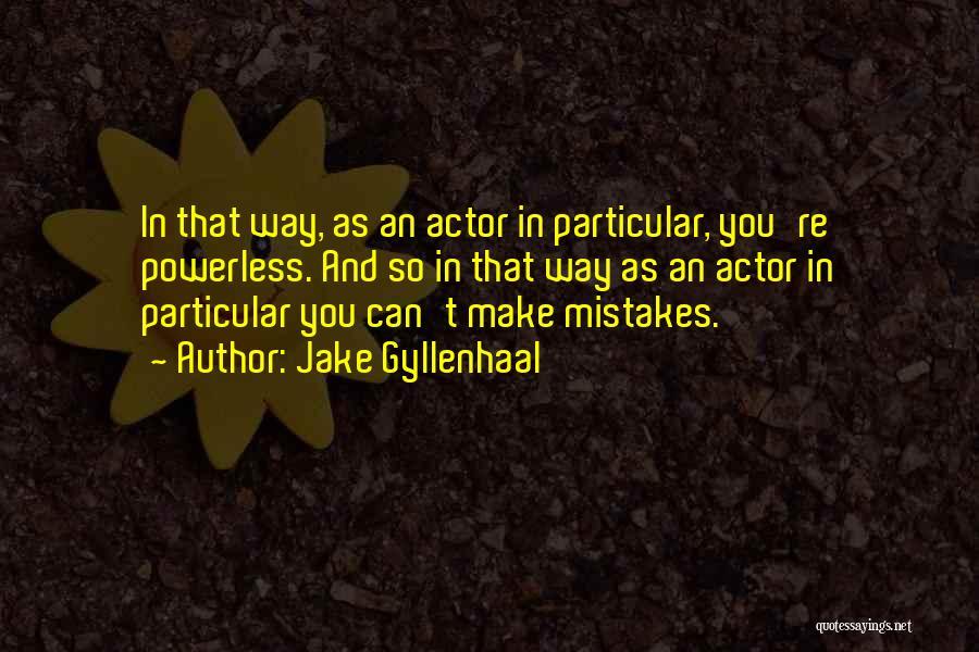 Jake Gyllenhaal Quotes 1705884