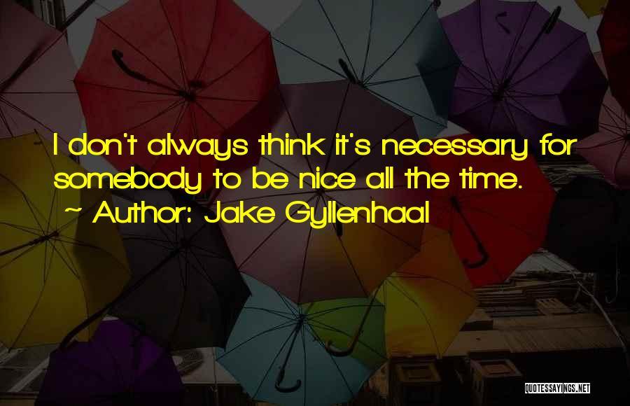 Jake Gyllenhaal Quotes 172494